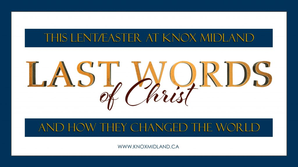 "THIS LENT/EASTER KNOX MIDLAND PRESENTS: ""LAST WORDS OF CHRIST"""